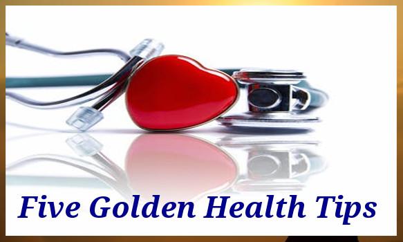 Five Golden Health Tips